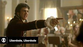 Liberdade, Liberdade: capítulo 62 da novela, terça, 26 de julho, na Globo