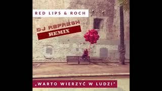 """RED LIPS & ROCH - """"Warto wierzyć w ludzi"""" / Dj Refresh remix (Audio)"""