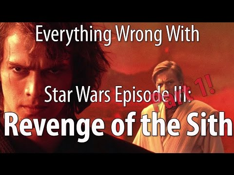 Everything Wrong With Star Wars Episode III Revenge of the Sith Part 1