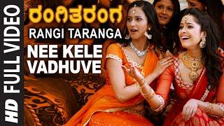 Nee Kele Vadhuve Full Video Song | RangiTaranga | Nirup Bhandari, Radhika Chethan