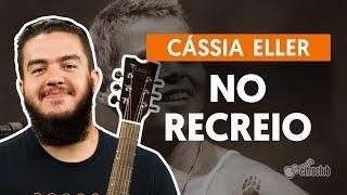 No Recreio - Cássia Eller (aula de violão completa)