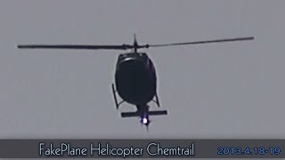 FakePlane Chemtrail Helicopter 2013.4.18-17