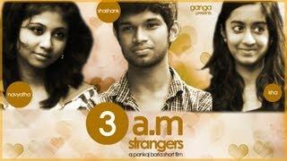 3 a.m strangers hindi short film