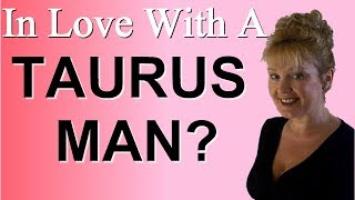 How to Get a Taurus Man to Fall in Love with You