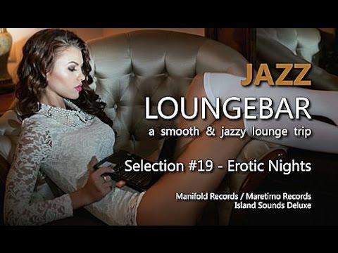 Jazz Loungebar Selection 19 Erotic Nights HD 2015 Smooth Lounge Music