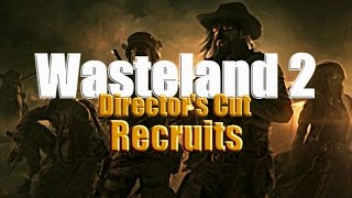 ALL Ranger Recruits Guide - Wasteland 2: Director's Cut