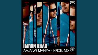Aaja We Mahiya (Infidel Mix)