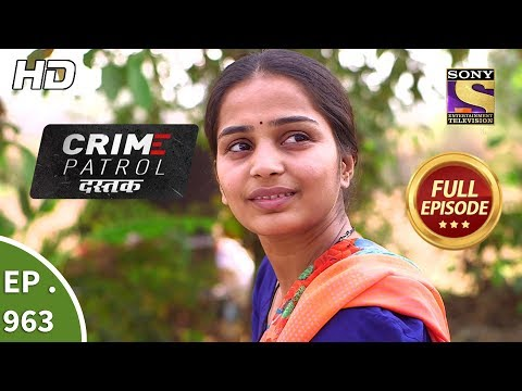 Xxx Mp4 Crime Patrol Dastak Ep 963 Full Episode 25th January 2019 3gp Sex