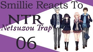 Netsuzou Trap -NTR- Episode 6 - Did You Think I Was Going to Kiss You? Reaction (捏造トラップ―NTR―)