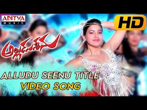Xxx Mp4 Alludu Seenu Title Full Video Song Alludu Seenu Video Songs Sai Srinivas Samantha 3gp Sex