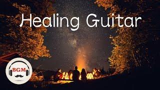 Healing Guitar Music - Chill Out Music For Study, Sleep, Work - Guitar Instrumental Music