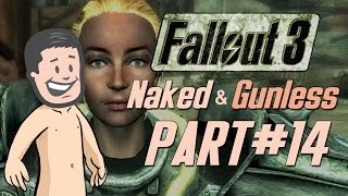 Fallout 3 Naked & Gunless - #14 The Finalé