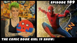 Spider-Man Homecoming & Sam Raimi's Spider-Man 2 Revisited ► Episode 109 The Comic Book GIrl 19 show
