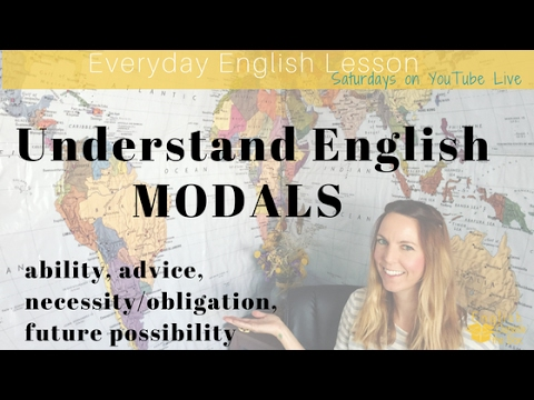Everyday English Lesson: How to use Modals in English