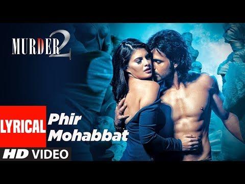 Xxx Mp4 Lyrical Video Phir Mohabbat Murder 2 Emraan Hashmi Jacqueline Fernandez 3gp Sex