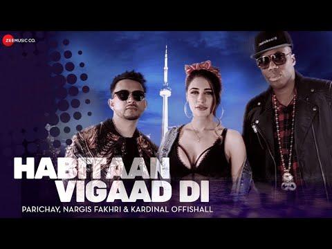 Xxx Mp4 Habitaan Vigaad Di Official Music Video Parichay Ft Nargis Fakhri Amp Kardinal Offishall Kumaar 3gp Sex