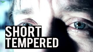 Short Tempered People