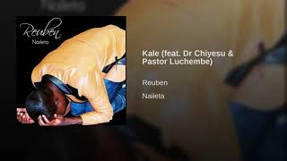 Kale ( You chose me before the foundations of the World) by Reuben  - Zambian Praise and Worship
