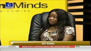 Rubbing Minds: Growth, Challenges of Nigerian Arts (PT1) 18/10/15