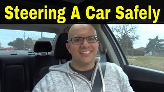 7 Tips For Steering A Car Safely