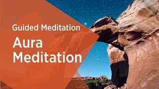Aura Guided Meditation - Sri Sri Ravi Shankar