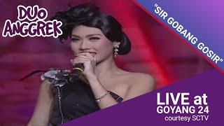 DUO ANGGREK [Sir Gobang Gosir] Live At Goyang 24 (24-08-2014) Courtesy SCTV
