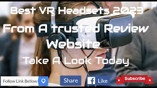 best vr headsets 2023 From a Trusted Reviews Website