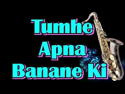 202 Tumhe Apna Banane Ki Sadak Kumar Sanu Best Saxophone Instrumental