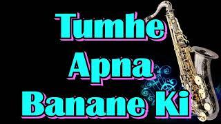 Tumhe Apna Banane Ki ||Sadak|| Kumar Sanu|| Best Saxophone Instrumental