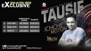 Ichhe Moton - Tausif - Audio Album - Sangeeta Eid Exclusive 2016
