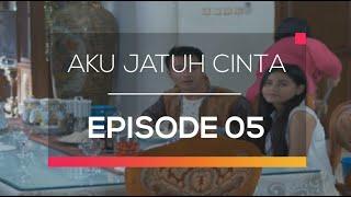 Aku Jatuh Cinta - Episode 05