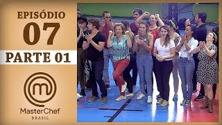 MASTERCHEF BRASIL (18/04/2017) | PARTE 1 | EP 7 | TEMP 04