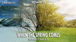 Epic Cinematic | Sergey Saliev - When The Spring Comes - Epic Music VN