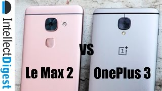 OnePlus 3 VS Le Max 2 Comparison- Which Is Better And Why? | Intellect Digest