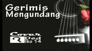 Gerimis Mengundang - Ded Iko14 Cover