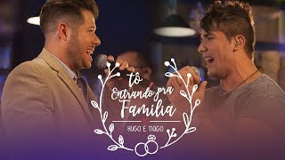 HUGO & TIAGO - TÔ ENTRANDO PRA FAMÍLIA (Clipe oficial)