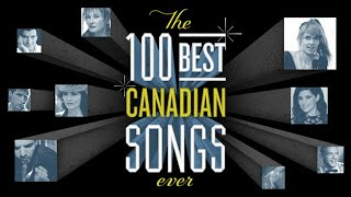 The 100 Best Canadian Songs Ever