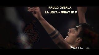 Paulo Dybala  -  La Joya - What If ? |HD|