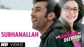 Subhanallah Yeh Jawaani Hai Deewani Full HD Video Song | Ranbir Kapoor, Deepika Padukone