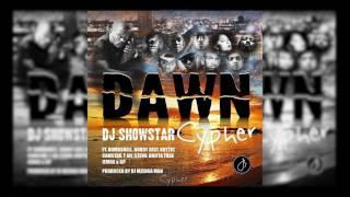 DJ Showstar- Dawn Cypher Ft Jemax, Krytic, Stevo, Bomb$hell, Camstar, Gp, Bobby East, Drifta  & Fjay