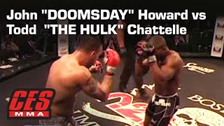 "UFC VETERAN JOHN ""DOOMSDAY"" HOWARD Vs TODD  ""THE HULK"" CHATTELE"