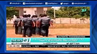 [News@1] Mahigpit na seguridad ang ipapatupad sa Thanksgiving Party ni Duterte sa Davao [05 27 16]