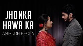 Jhonka Hawa Ka | Hum Dil De Chuke Sanam | Anirudh Bhola