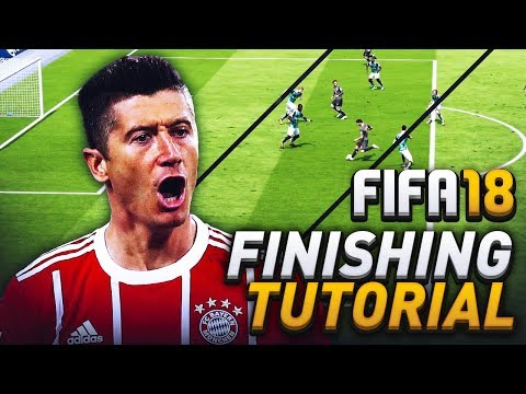 FIFA 18 ULTIMATE FINISHING TUTORIAL! HOW TO CHOOSE THE BEST SHOT IN EVERY SITUATION!