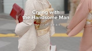Crying with the Handsome Man