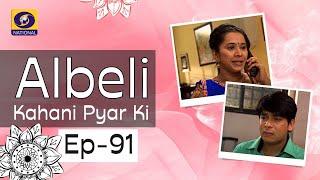 Albeli... Kahani Pyar Ki - Ep #91