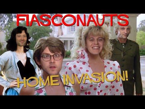 HOME INVASION FIASCO! - FIASCONAUTS