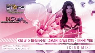 Kalwi & Remi feat. Amanda Wilson  - I Need You  (Club Mix)