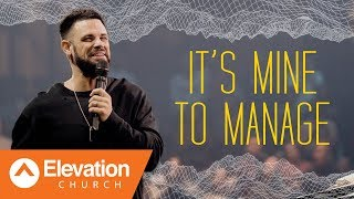 Are you managing your miracle? | Gamechanger | Pastor Steven Furtick