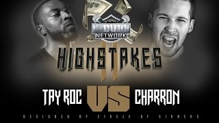 TAY ROC VS CHARRON UDUBB HS2 | HIGH STAKES 2